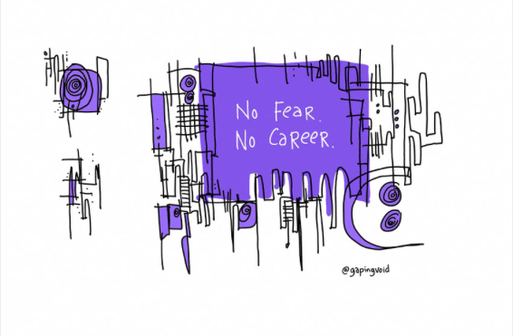 No Fear No Career Gaping Void